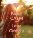 KEEP CALM And  Love CathSy - Personalised Poster large
