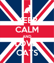 KEEP CALM AND LOVE  CATS - Personalised Poster large