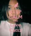 KEEP CALM AND Love Catsz - Personalised Poster large