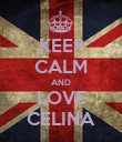 KEEP CALM AND LOVE CELINA - Personalised Poster large