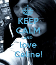 KEEP CALM AND love Celine! - Personalised Poster large
