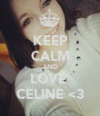 KEEP CALM AND LOVE  CELINE <3 - Personalised Poster large