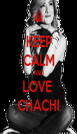 KEEP CALM AND LOVE  CHACHI - Personalised Poster large