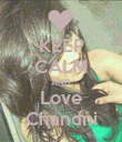 KEEP CALM AND Love Chandni - Personalised Poster large