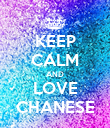 KEEP CALM AND LOVE CHANESE - Personalised Poster large