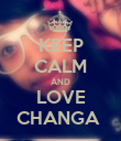 KEEP CALM AND LOVE CHANGA  - Personalised Poster large