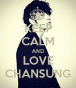 KEEP CALM AND LOVE CHANSUNG - Personalised Poster large