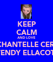 KEEP CALM AND LOVE CHANTELLE CERI WENDY ELLACOTT - Personalised Poster large