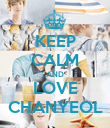 KEEP CALM AND LOVE CHANYEOL - Personalised Poster large
