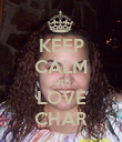 KEEP CALM AND LOVE CHAR - Personalised Poster large