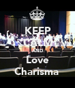 KEEP CALM AND Love Charisma  - Personalised Poster large
