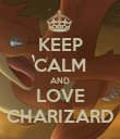 KEEP CALM AND LOVE CHARIZARD - Personalised Poster large