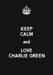 KEEP CALM and LOVE CHARLIE GREEN - Personalised Poster large