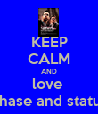 KEEP CALM AND love  chase and status - Personalised Poster large