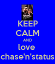 KEEP CALM AND love  chase'n'status - Personalised Poster large
