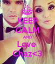KEEP CALM AND Love  Chaz<3 - Personalised Poster large