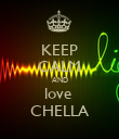 KEEP CALM AND love  CHELLA - Personalised Poster large
