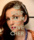 KEEP CALM AND LOVE CHER - Personalised Poster large