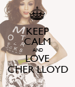 KEEP CALM AND LOVE CHER LLOYD - Personalised Poster large