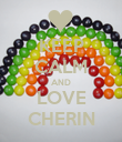 KEEP CALM AND LOVE CHERIN - Personalised Poster small