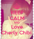 KEEP CALM AND Love Cherly Chibi  - Personalised Poster large