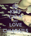 KEEP CALM AND LOVE CHIARA!!!:$ - Personalised Poster large