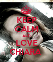 KEEP CALM AND LOVE CHIARA  - Personalised Poster large