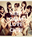 KEEP CALM AND LOVE CHIBI - Personalised Poster large