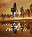 KEEP CALM AND LOVE CHICAGO - Personalised Poster small