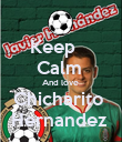 Keep    Calm  And love  Chicharito  Hernandez  - Personalised Poster large