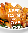KEEP CALM AND LOVE CHICKEN - Personalised Poster large