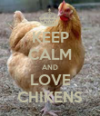 KEEP CALM AND LOVE CHIKENS - Personalised Poster large
