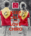 KEEP CALM AND LOVE CHIRO - Personalised Poster large
