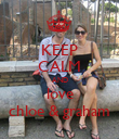 KEEP CALM AND love chloe & graham - Personalised Poster large