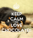 KEEP CALM AND LOVE CHOCOLATE!! - Personalised Poster large