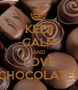 KEEP CALM AND LOVE CHOCOLATES - Personalised Poster large