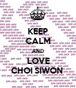 KEEP CALM AND LOVE CHOI SIWON  - Personalised Poster large
