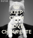 KEEP CALM AND LOVE CHOUPETTE - Personalised Poster large
