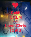 KEEP CALM AND Love Chris 10913 - Personalised Poster large