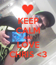 KEEP CALM AND LOVE CHRIS <3 - Personalised Poster large