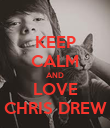 KEEP CALM AND LOVE CHRIS DREW - Personalised Poster large