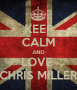 KEEP CALM AND LOVE  CHRIS MILLER - Personalised Poster large