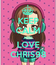 KEEP CALM AND LOVE CHRIS98 - Personalised Poster large