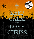 KEEP CALM AND LOVE CHRISS - Personalised Poster large