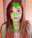 KEEP CALM AND LOVE  CHRISSY - Personalised Poster large