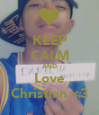 KEEP CALM AND Love Christian <3 - Personalised Poster small