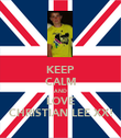 KEEP CALM AND LOVE CHRISTIAN LEE XX! - Personalised Poster large