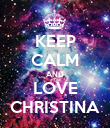 KEEP CALM AND LOVE CHRISTINA - Personalised Poster large