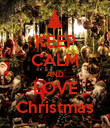 KEEP CALM AND LOVE Christmas - Personalised Poster large