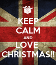 KEEP CALM AND LOVE  CHRISTMAS!! - Personalised Poster large